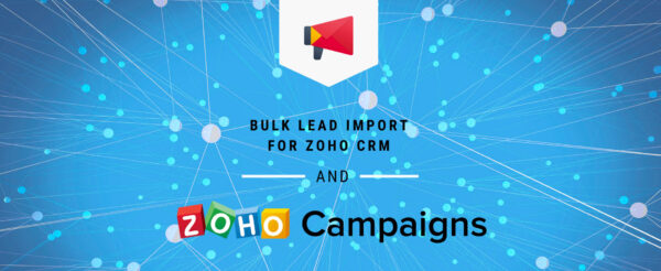 Bulk Leads Import for Zoho CRM and Zoho Campaign